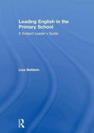Leading English in the Primary School: A Subject Leader's Guide book cover