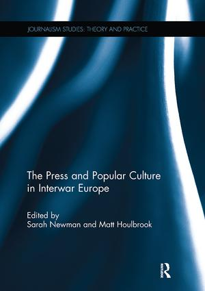 The Press and Popular Culture in Interwar Europe: 1st Edition (Paperback) book cover