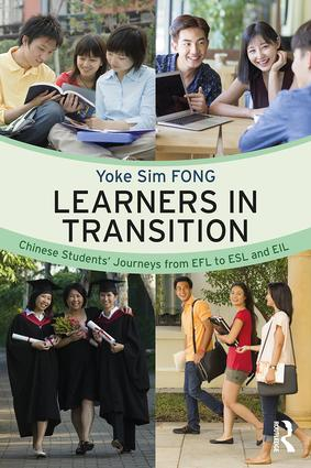 Learners in Transition: Chinese Students' Journeys from EFL to ESL and EIL, 1st Edition (Paperback) book cover