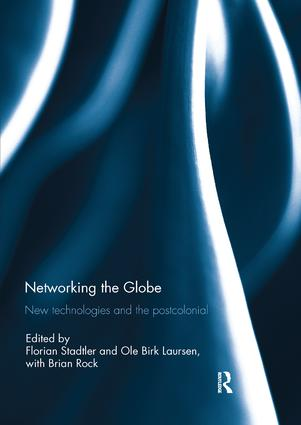 Networking the Globe: New Technologies and the Postcolonial book cover