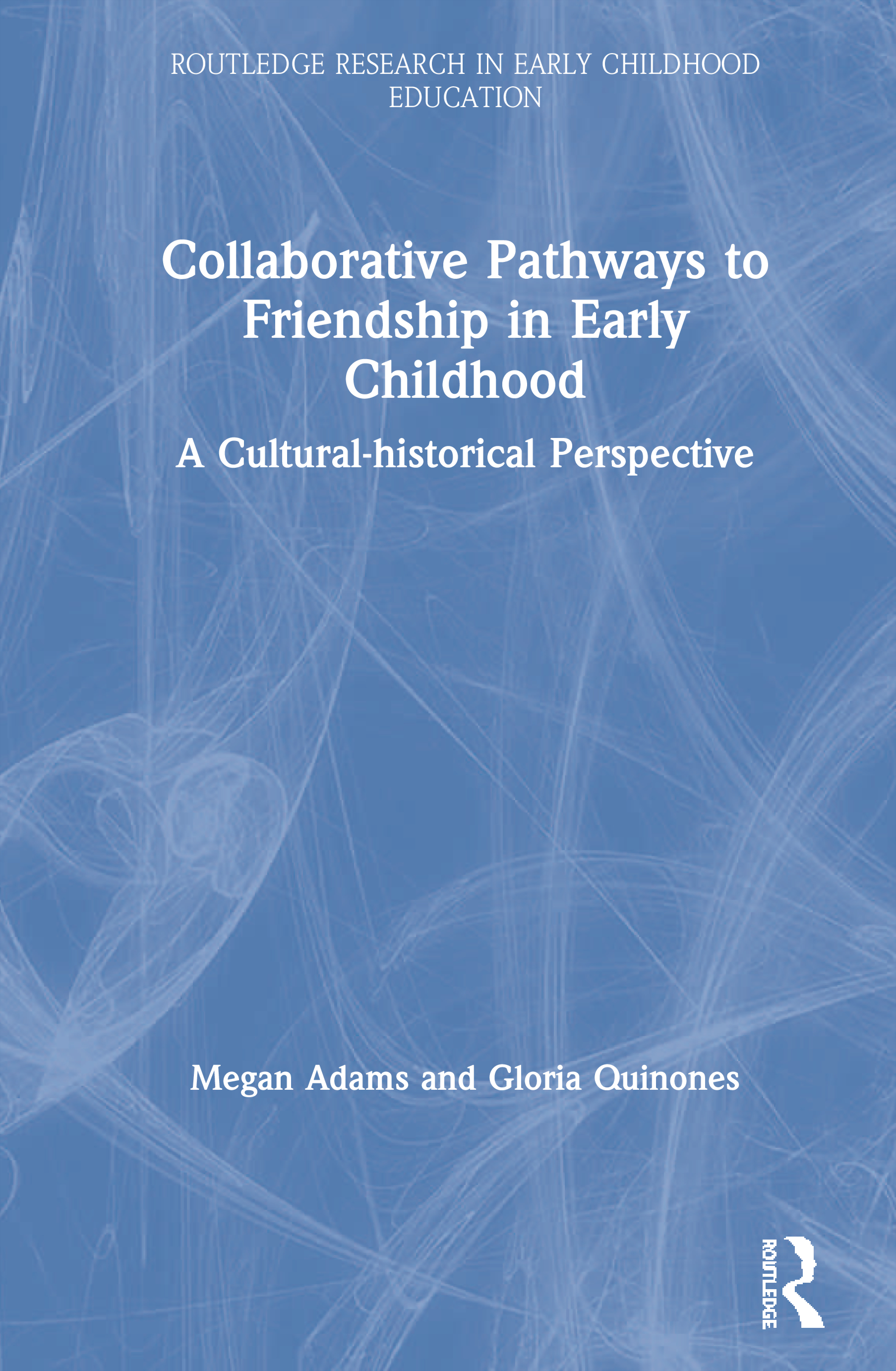 Collaborative Pathways to Friendship in Early Childhood: A Cultural-historical Perspective, 1st Edition (Paperback) book cover