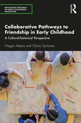 Collaborative Pathways to Friendship in Early Childhood: A Cultural-historical Perspective book cover