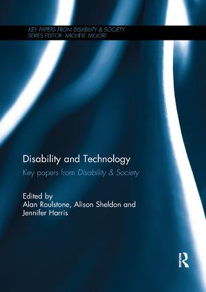 Disability and Technology: Key papers from Disability & Society, 1st Edition (Paperback) book cover