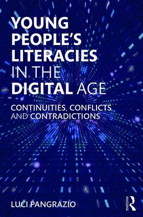 Young People's Literacies in the Digital Age: Continuities, Conflicts and Contradictions book cover
