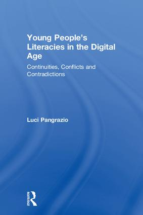 Young People's Literacies in the Digital Age: Continuities, Conflicts and Contradictions, 1st Edition (Hardback) book cover
