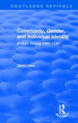 Routledge Revivals: Community, Gender, and Individual Identity (1988): English Writing 1360-1430 book cover