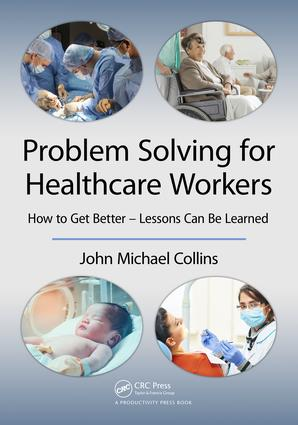Problem Solving for Healthcare Workers: How to Get Better - Lessons Can Be Learned book cover