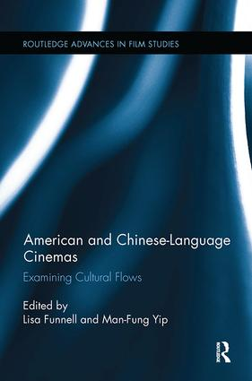 American and Chinese-Language Cinemas: Examining Cultural Flows, 1st Edition (Paperback) book cover