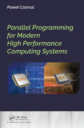 Parallel Programming for Modern High Performance Computing Systems: 1st Edition (Hardback) book cover