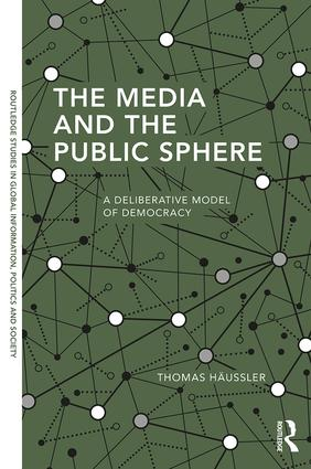 The Media and the Public Sphere: A Deliberative Model of Democracy book cover