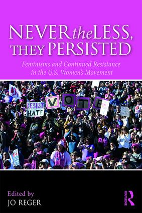 Nevertheless, They Persisted: Feminisms and Continued Resistance in the U.S. Women's Movement book cover