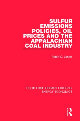 Sulfur Emissions Policies, Oil Prices and the Appalachian Coal Industry: 1st Edition (Hardback) book cover