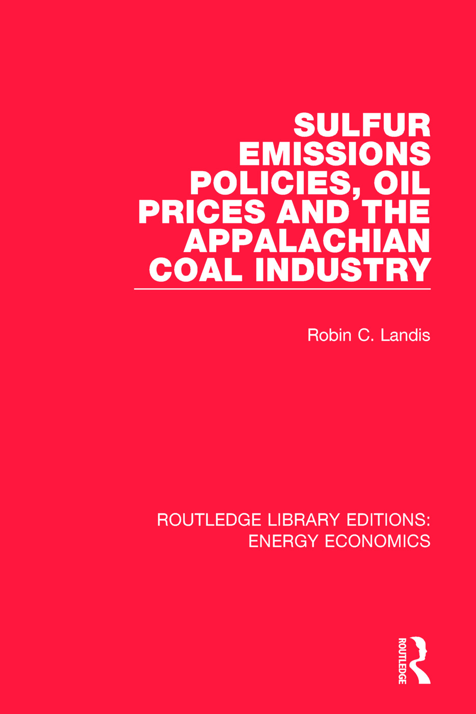 Sulfur Emissions Policies, Oil Prices and the Appalachian Coal Industry: 1st Edition (Paperback) book cover
