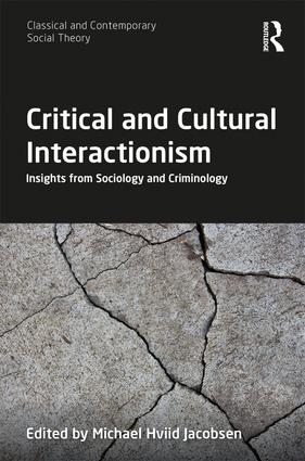 Critical and Cultural Interactionism: Insights from Sociology and Criminology, 1st Edition (Hardback) book cover
