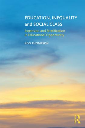 Education, Inequality and Social Class: Expansion and Stratification in Educational Opportunity book cover
