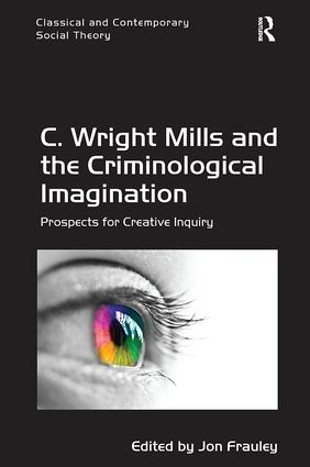 C. Wright Mills and the Criminological Imagination: Prospects for Creative Inquiry book cover