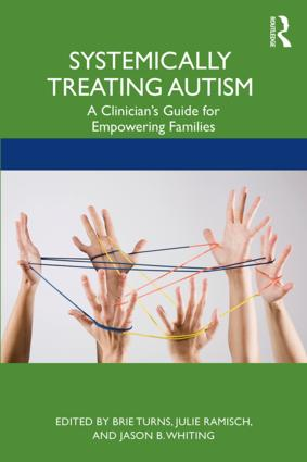 Systemically Treating Autism: A Clinician's Guide for Empowering Families book cover