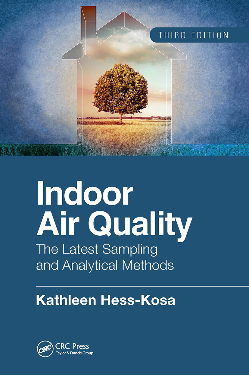 Indoor Air Quality: The Latest Sampling and Analytical Methods, Third Edition, 3rd Edition (Hardback) book cover