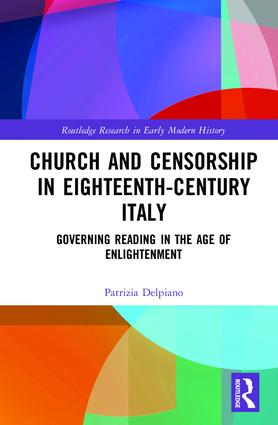 Church and Censorship in Eighteenth-Century Italy: Governing Reading in the Age of Enlightenment book cover