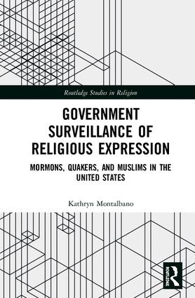 Government Surveillance of Religious Expression: Mormons, Quakers, and Muslims in the United States book cover