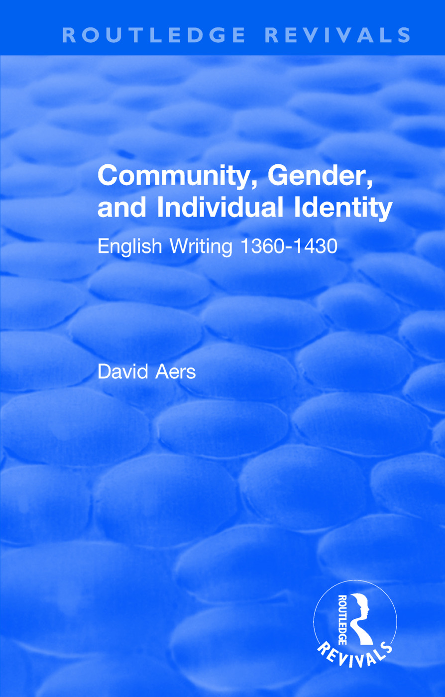 Routledge Revivals: Community, Gender, and Individual Identity (1988): English Writing 1360-1430, 1st Edition (Paperback) book cover