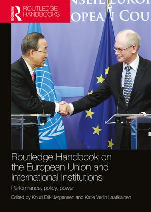 Routledge Handbook on the European Union and International Institutions: Performance, Policy, Power book cover