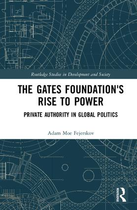 The Gates Foundation's Rise to Power: Private Authority in Global Politics book cover