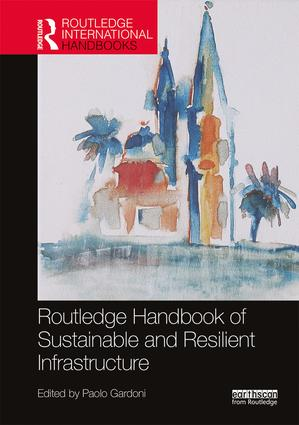 Routledge Handbook of Sustainable and Resilient Infrastructure (Hardback) book cover