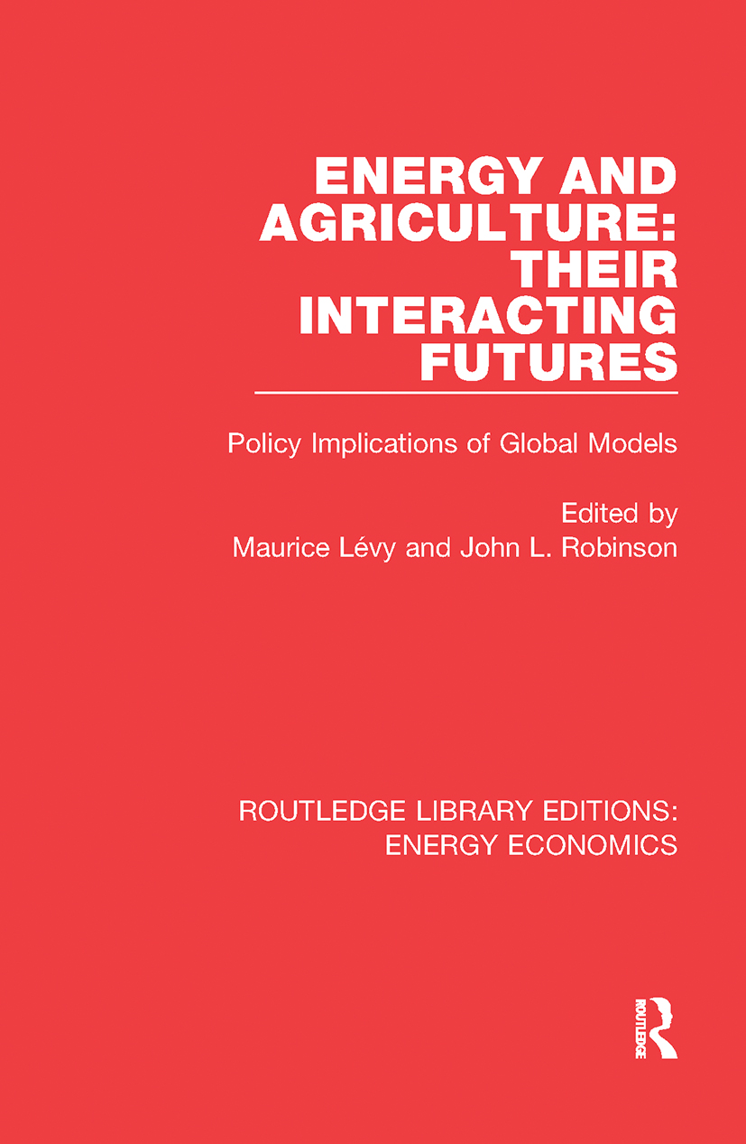 Energy and Agriculture: Their Interacting Futures: Policy Implications of Global Models book cover