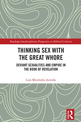 Thinking Sex with the Great Whore: Deviant Sexualities and Empire in the Book of Revelation book cover