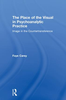 The Place of the Visual in Psychoanalytic Practice