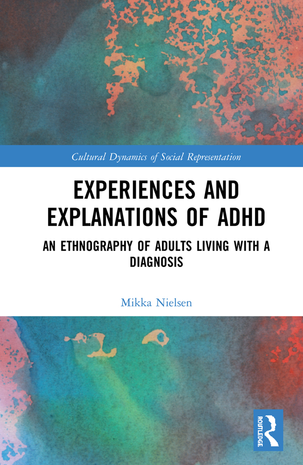 Experiences and Explanations of ADHD: An Ethnography of Adults Living with a Diagnosis book cover