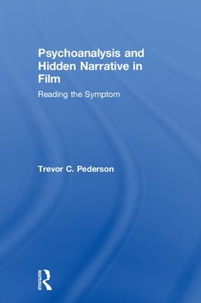 Psychoanalysis and Hidden Narrative in Film: Reading the Symptom, 1st Edition (Hardback) book cover