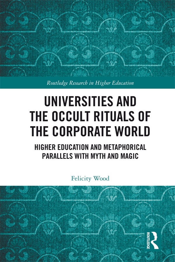 Universities and the Occult Rituals of the Corporate World: Higher Education and Metaphorical Parallels with Myth and Magic, 1st Edition (Paperback) book cover