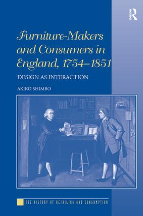 Furniture-Makers and Consumers in England, 1754–1851: Design as Interaction book cover