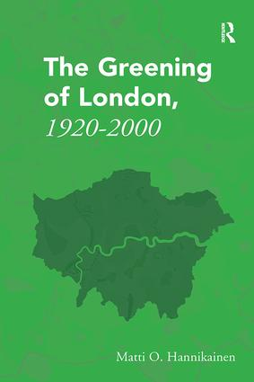 The Greening of London, 1920–2000: 1st Edition (Paperback) book cover