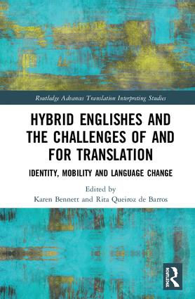 Hybrid Englishes and the Challenges of and for Translation: Identity, Mobility and Language Change book cover