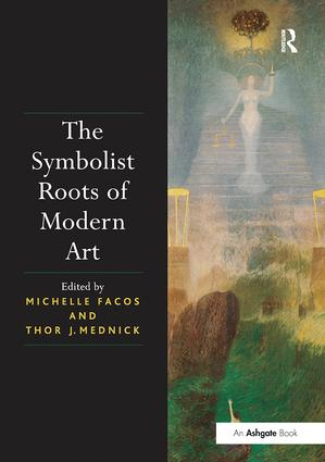 The Symbolist Roots of Modern Art: 1st Edition (Paperback) book cover