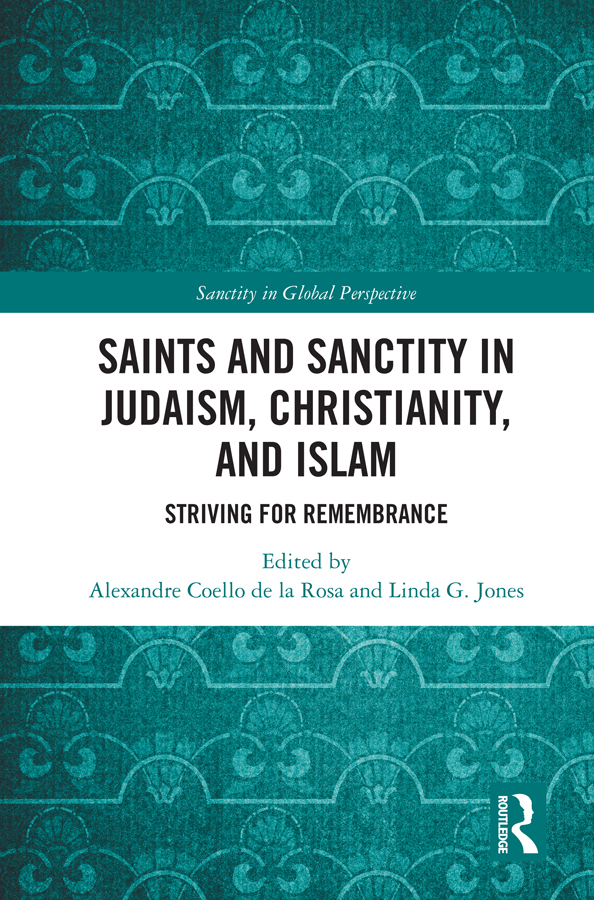 Saints and Sanctity in Judaism, Christianity, and Islam: Striving for remembrance, 1st Edition (Hardback) book cover