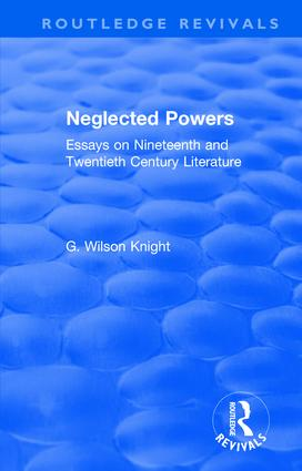 Routledge Revivals: Neglected Powers (1971): Essays on Nineteenth and Twentieth Century Literature, 1st Edition (Hardback) book cover