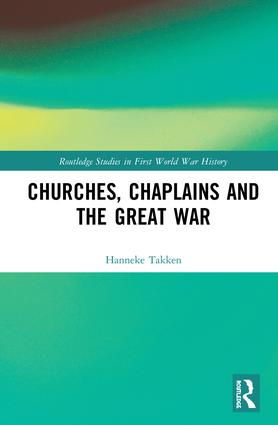 Churches, Chaplains and the Great War: 1st Edition (e-Book) book cover