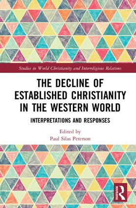 The Decline of Established Christianity in the Western World: Interpretations and Responses book cover