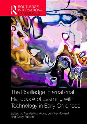 The Routledge International Handbook of Learning with Technology in Early Childhood book cover