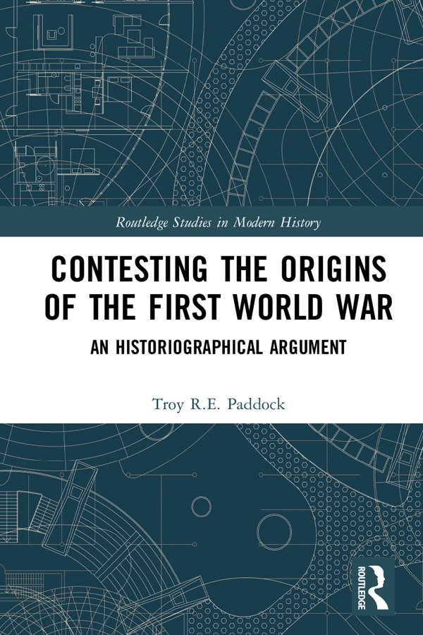Contesting the Origins of the First World War: An Historiographical Argument book cover