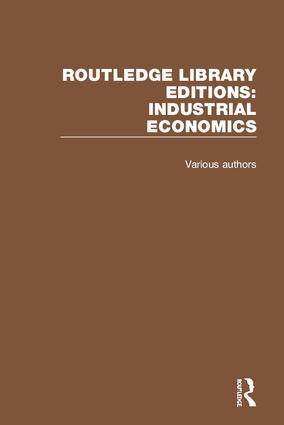 Routledge Library Editions: Industrial Economics: 1st Edition (Hardback) book cover