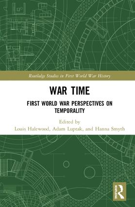 War Time: First World War Perspectives on Temporality, 1st Edition (Hardback) book cover