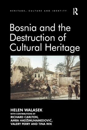 Bosnia and the Destruction of Cultural Heritage book cover