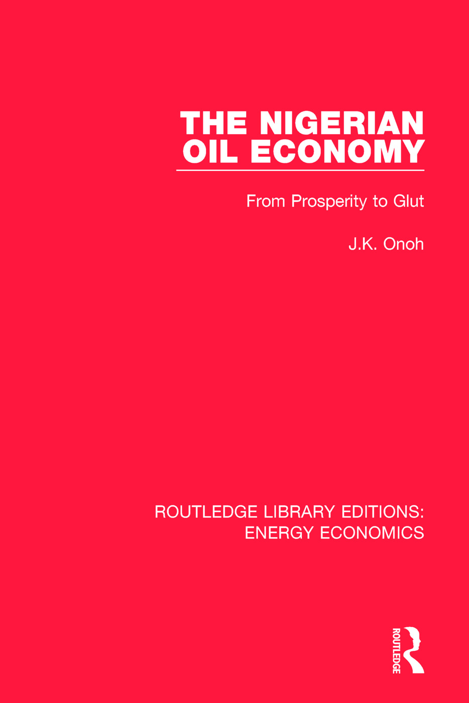 The Nigerian Oil Economy: From Prosperity to Glut book cover