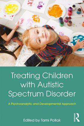 Treating Children with Autistic Spectrum Disorder: A psychoanalytic and developmental approach book cover