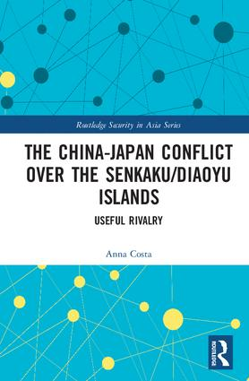 The China-Japan Conflict over the Senkaku/Diaoyu Islands: Useful Rivalry, 1st Edition (e-Book) book cover